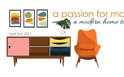 Join us for A Passion for MCM – A Modern Home Tour on April 3, 2021 at 10:00 AM Pacific
