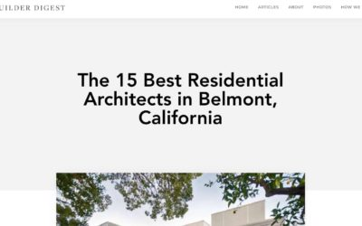 "Klopf Architeture is included – ""The 15 Best Residential Architects in Belmont, California,""-  Home Builder Digest"